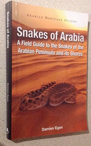 9781860632396: Snakes of Arabia: A Field Guide to the Snakes of the Arabian Peninsula and Its Shores