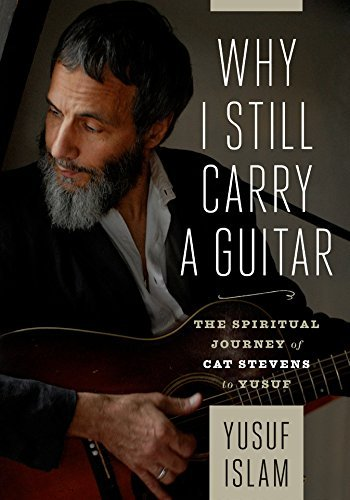 9781860633928: Why I Still Carry A Guitar: The Spiritual Journey of Cat Stevens to Yusuf