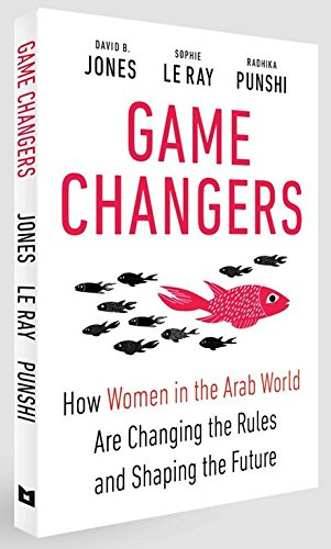 9781860634352: Game Changers: How Women in the Arab World Are Changing the Rules and Shaping the Future