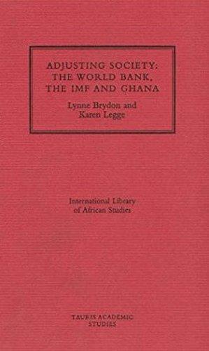 Adjusting Society: World Bank, the IMF and: L. Brydon