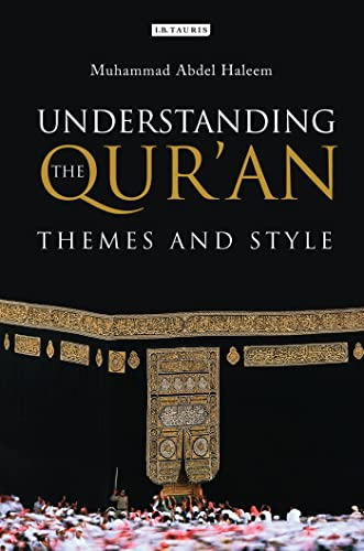 9781860640094: Understanding the Qur'an: Themes and Styles (London Qur'an Studies)