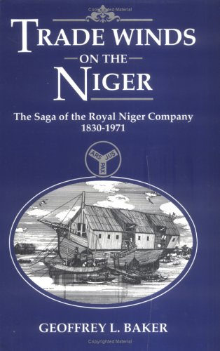 Trade Winds On the Niger: The Saga: Baker, Geoff