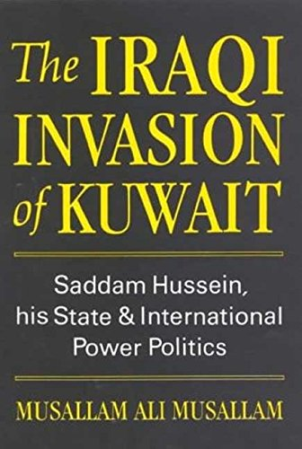 The Iraqi Invasion of Kuwait: Saddam Hussein: Musallam, Ali Musallam