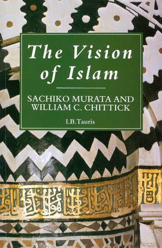 The Vision of Islam: Murata, Sachiko; Chittick, William