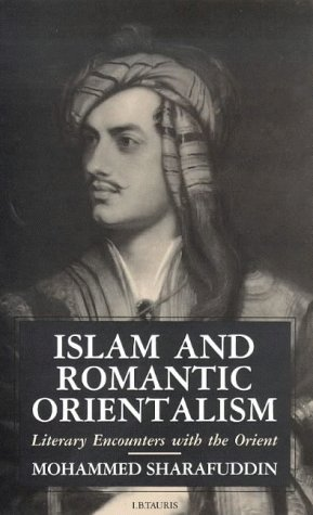 9781860640261: Islam and Romantic Orientalism: Literary Encounters with the Orient