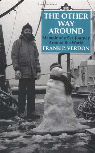 The Other Way Around: Memoir of a Sea Journey Around the World