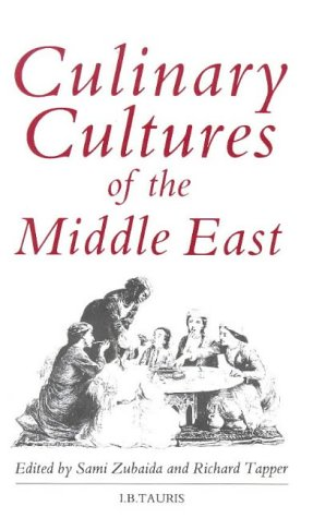 Culinary Cultures of the Middle East: Tapper, Richard