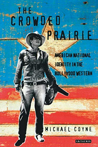 9781860640407: The Crowded Prairie: The Hollywood Western and American National Identity (Cinema & Society)