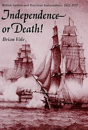 9781860640605: Independence or Death: British Sailors and Brazilian Independence, 1822-1825 (International Library of Historical Studies)