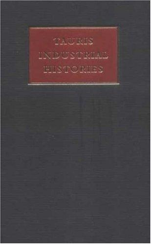 The Steel Industry (Tauris Industrial Histories)