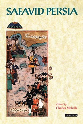 9781860640865: Safavid Persia: The History and Politics of an Islamic Society