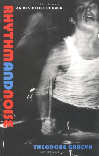9781860640902: Rhythm and Noise: Aesthetics of Rock