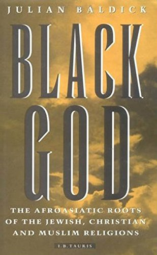 9781860641237: Black God: The Afroasiatic Roots of the Jewish, Christian and Muslim Religions