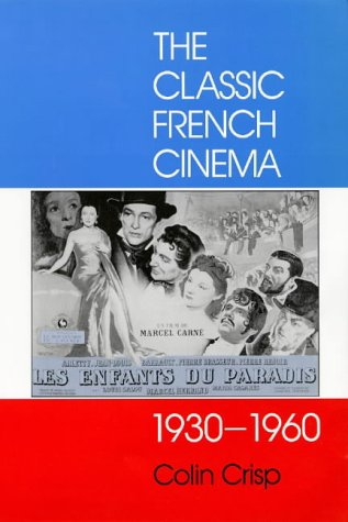 9781860641657: Classic French Cinema, 1930-60, The