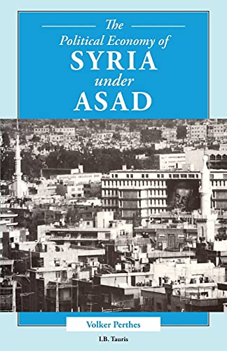 9781860641923: The Political Economy of Syria Under Asad