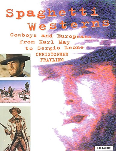 9781860642005: Spaghetti Westerns: Cowboys and Europeans from Karl May to Sergio Leone (Cinema and Society)