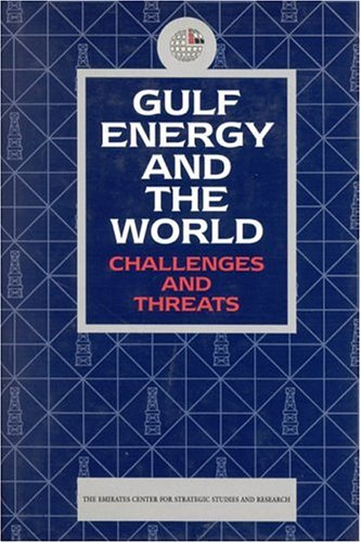 9781860642111: Gulf Energy and the World: Challenges and Threats