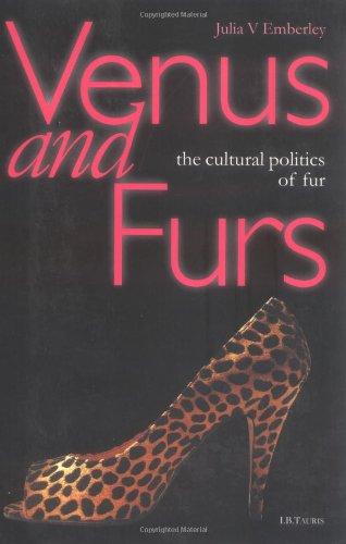 Venus and Furs: Cultural Politics of Fur: Emberley, Julia V.