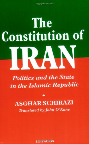 9781860642531: The Constitution of Iran: Politics and the State in the Islamic Republic