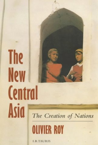 9781860642791: The New Central Asia: Creation of Nations (Library of International Relations)