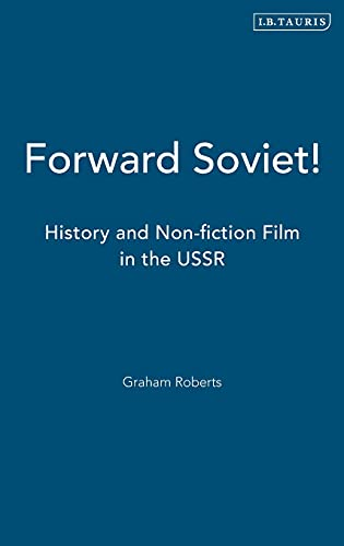 9781860642821: Forward Soviet!: History and Non-Fiction Film in the USSR (KINO - The Russian and Soviet Cinema)