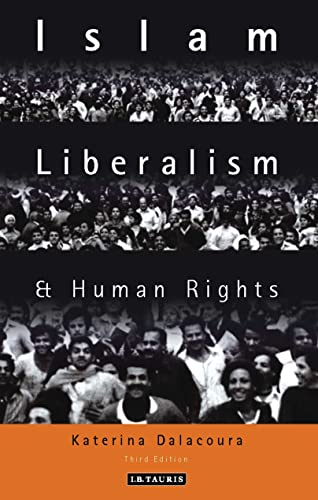 Islam, Liberalism and Human Rights: Implications for: Dalacoura, Kate