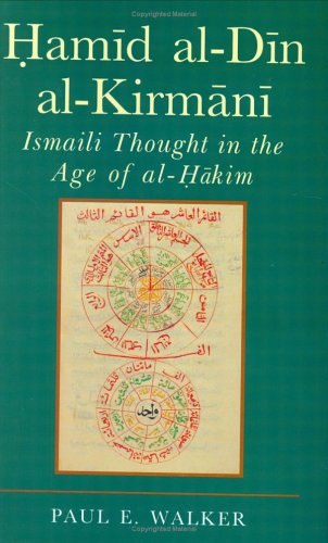 Hamid Al-Din Al-Kirmani: Ismaili Thought in the Age of al-Hakim (Ismaili Heritage) (9781860643217) by Paul E. Walker