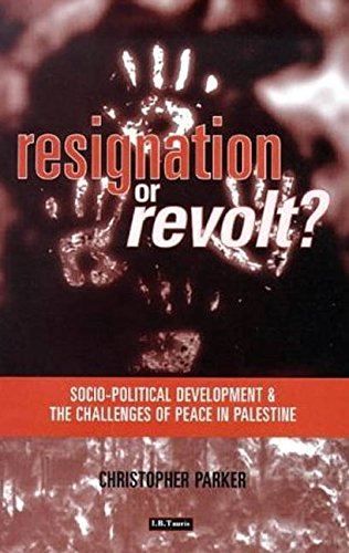 9781860643354: Resignation Or Revolt: Socio-Political Development and the Challenges of Peace in Palestine (Resignation & Revolt)