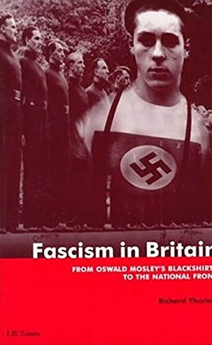 9781860643378: Fascism in Britain: From Oswald Mosley's Blackshirts to the National Front (International Library of Historical Studies)