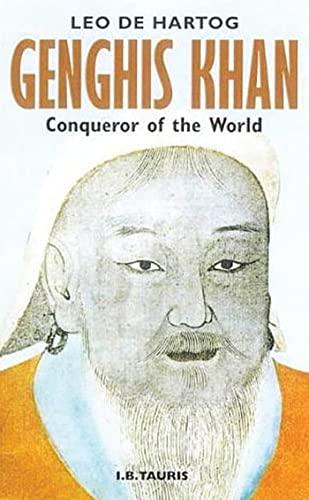 Genghis Khan: Conqueror of the World: Leo de Hartog