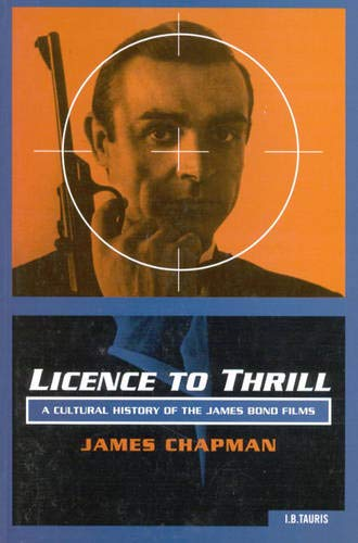 9781860643873: Licence to Thrill: A Cultural History of the James Bond Films