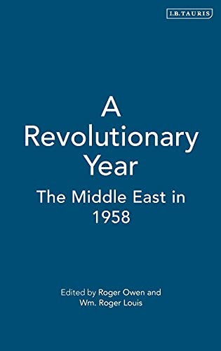 9781860644023: A Revolutionary Year: The Middle East in 1958