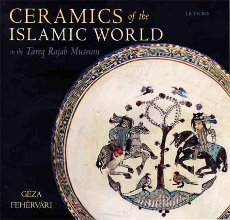 9781860644306: Ceramics of the Islamic World