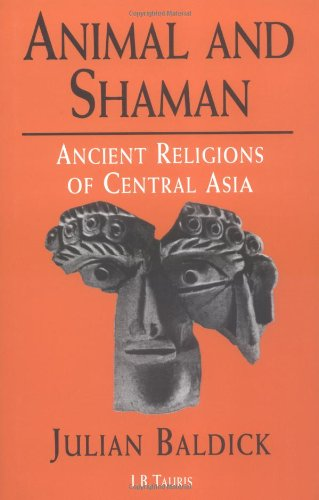 9781860644313: Animal and Shaman: Ancient Religions of Central Asia