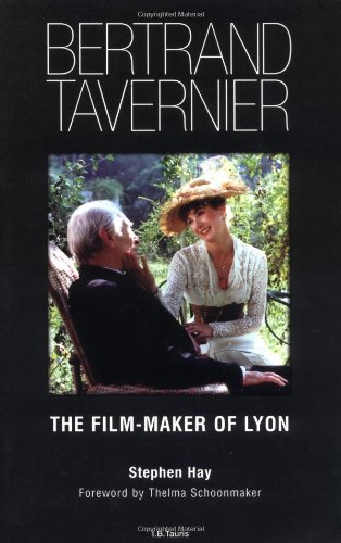 9781860644627: Bertrand Tavernier: The Film-Maker of Lyon