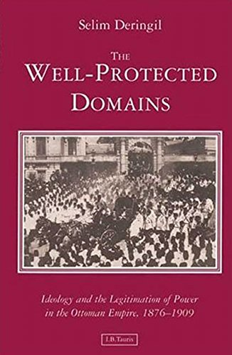 9781860644726: The Well-Protected Domains: Ideology and the Legitimation of Power in the Ottoman Empire, 1876-1909