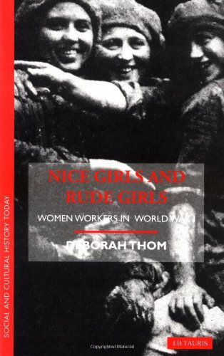 9781860644771: Nice Girls and Rude Girls: Women Workers in World War I (Social and Cultural History Today)