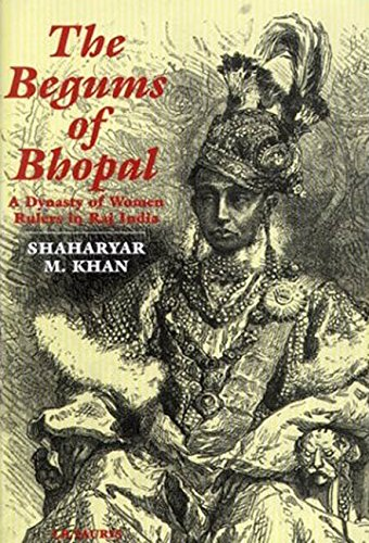 9781860645280: The Begums of Bhopal: A History of the Princely State of Bhopal