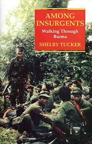 9781860645297: Among Insurgents: Walking Through Burma