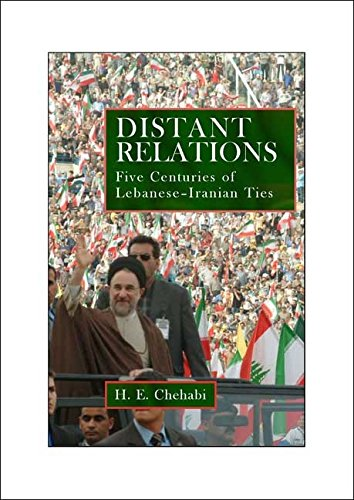 9781860645617: Distant Relations: Iran and Lebanon in the Last 500 Years