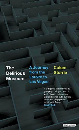 9781860645693: The Delirious Museum: A Journey from the Louvre to Las Vegas