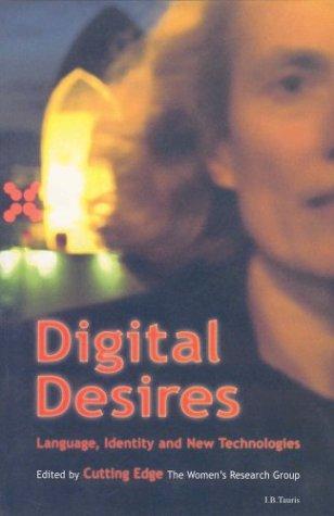 9781860645754: Digital Desire: Language, Identity and New Technologies