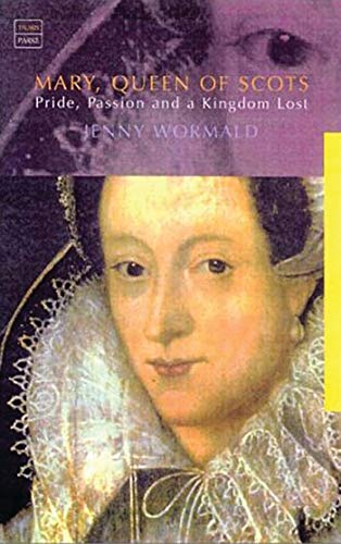 9781860645884: Mary, Queen of Scots: Pride, Passion and a Kingdom Lost