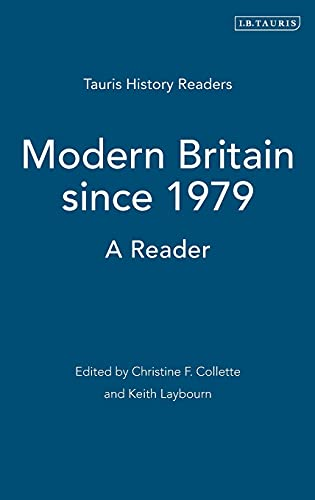 Modern Britain Since 1979: A Reader (Tauris: Laybourn, Keith; Collette,