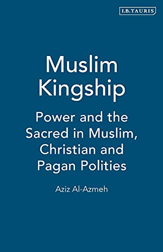 9781860646096: Muslim Kingship: Power and the Sacred in Muslim, Christian and Pagan Polities