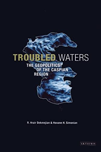 9781860646393: Troubled Waters: The Geopolitics of the Caspian Region