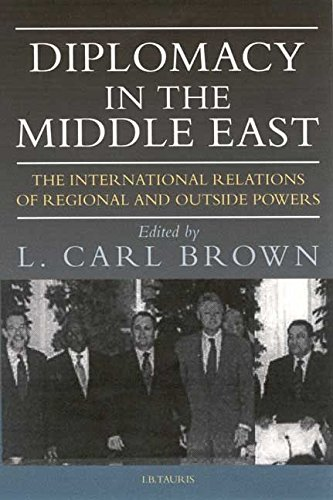 9781860646409: Diplomacy in the Middle East: The International Relations of Regional and Outside Powers (Library of International Relations (Series), 18,)