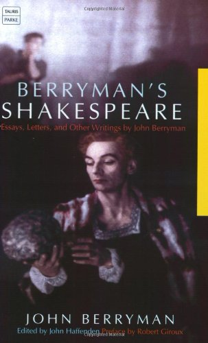berrymans essay letter other shakespeare writings Buy berryman's shakespeare: essays, letters, and other writings by john berryman, john haffenden, robert giroux (isbn: 9780374527501) from amazon's book store.