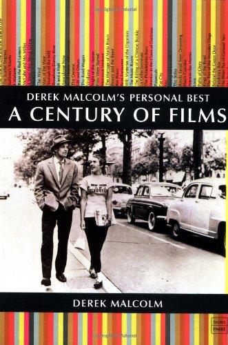 A Century of Films: Derek Malcom's Personal Best (Tauris Parke Paperbacks): Derek Malcolm