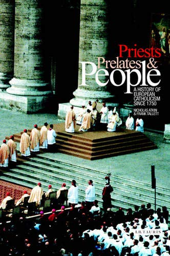 Priests, Prelates and People: A History of European Catholicism, 1750 to the Present (Hardback): ...